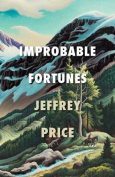 Improbable Fortunes: A Novel