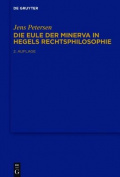 Die Eule Der Minerva in Hegels Rechtsphilosophie [GER]
