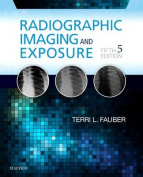 Radiographic Imaging and Exposure 5e