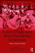 Tourism Imaginaries at the Disciplinary Crossroads