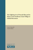 The Fighting Art of <i>Pencak Silat</i> and its Music
