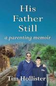 His Father Still