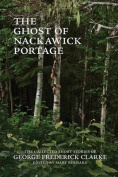 The Ghost of Nackawick Portage