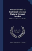 A General Guide to the British Museum (Natural History), London