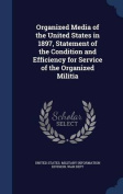 Organized Media of the United States in 1897, Statement of the Condition and Efficiency for Service of the Organized Militia