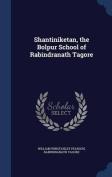 Shantiniketan, the Bolpur School of Rabindranath Tagore