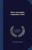 More Australian Legendary Tales