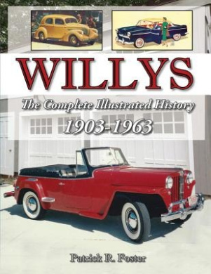 Willys: The Complete Illustrated History 1903-1963