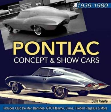Pontiac Concept and Show Cars 1939-1980: Includes Club De Mer, Banshee, Gto Flamme, Cirrus, Firebird Pegasus and More
