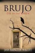Brujo, Eye of the Raven