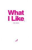 What I Like - For Girls