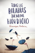 Todas Las Palabras Que No Me Han Dicho / All the Words They Haven't Told Me [Spanish]