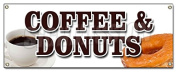 COFFEE & DONUTS BANNER SIGN warm fresh doughnuts fresh brewed iced hot