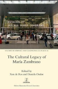 The Cultural Legacy of Maria Zambrano