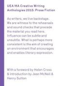 UEA Creative Writing Anthology Prose Fiction