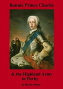 Bonnie Prince Charlie and the Highland Army in Derby