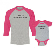 We Match! I Did An Incredible Thing & Incredible Thing Matching Baseball Adult T-Shirt & Baby Bodysuit Set