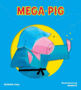 Mega Pig (Mega Hero Books)