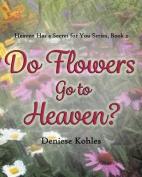 Do Flowers Go to Heaven?