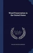 Wood Preservation in the United States