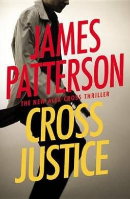 Cross Justice (Alex Cross Novels)