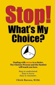 Stop! What's My Choice?