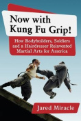 Now with Kung Fu Grip! Now with Kung Fu Grip!