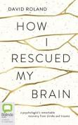How I Rescued My Brain [Audio]