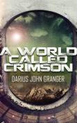 A World Called Crimson [Audio]