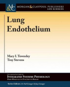 Lung Endothelium (Colloquium Series on Integrated Systems Physiology