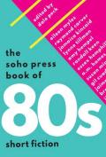 The Soho Press Book of '80s Short Fiction
