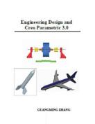 Engineering Design and Creo Parametric 3.0