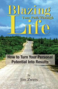 Blazing Your Path Through Life