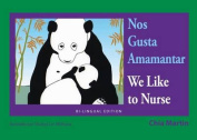 Nos Gusta Amamantar / We Like to Nurse (Family and World Health) [Board book] [Spanish]