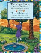 The Magic Horse - El Caballo Magico