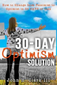 The 30-Day Optimism Solution