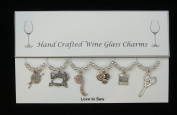 Love To Sew Set of 6 Wine Glass Charms Handmade Clear