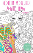 Colour Me In - A colouring book for adults and kids!