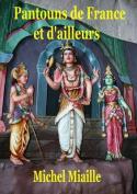 Pantouns de France Et D'Ailleurs [FRE]