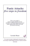 Panic Attacks Five Steps to Freedom