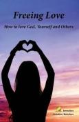Freeing Love