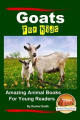 Goats for Kids Amazing Animal Books for Young Readers