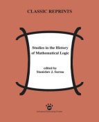 Studies in the History of Mathematical Logic