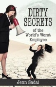 Dirty Secrets of the World's Worst Employee