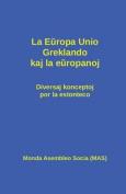 La Europa Unio, Greklando Kaj La Europanoj [EPO]