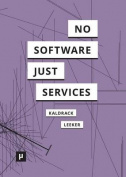 There Is No Software, There Are Just Services