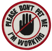 PLEASE DON'T PET ME I'M WORKING (Hand) Service Dog Patch - Sew-on Patch - 7.6cm Diameter