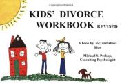 Kids' Divorce Workbook : A Practical Guide That Helps Kids Understand Divorce Happens to the Nicest Kids