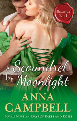 A Scoundrel by Moonlight: A Scoundrel by Moonlight / Days of Rakes and Roses