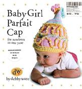 Baby Girl Parfait Cap - Debby Ware Knitting Pattern